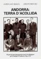 LLAHÍ, Alfred i PIFERRER, Jordi. Andorra: terra d'acollida. Amb pròleg del Copríncep Episcopal l'Excm. i Rvdm. Mons. Joan Enric Vives. Andorra, 2007.